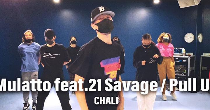 Pull Up/Mulatto feat. 21 Savage/DANCE CHOREOGRAPHY/ダンス動画